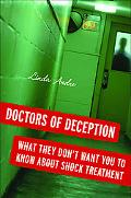 Doctors of Deception: What They Don't Want You to Know about Shock Treatment