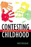 Contesting Childhood: Autobiography, Trauma and Memory (The Rutgers Series in Childhood Stud...