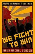 We Fight To Win: Inequality and the Politics of Youth Activism (The Rutgers Series in Childhood Studies)