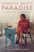 Dorothy West's Paradise : A Biography of Class and Color