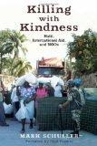 Killing with Kindness : Haiti, International Aid, and NGOs