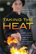 Taking the Heat : Women Chefs and Gender Inequality in the Professional Kitchen