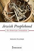 Jewish Peoplehood : An American Innovation