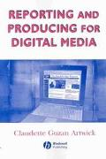 Reporting and Producing for the Digital Media