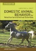Domestic Animal Behavior for Veterinarians and Animal Scientists (Houpt, Domestic Animal Beh...