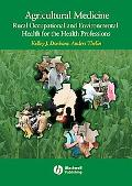 Agricultural Medicine Occupational And Environmental Health for the Health Professions