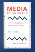 Media Economics Understanding Markets, Industries and Concepts