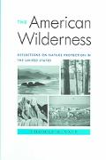 American Wilderness Reflections on Nature Protection in the United States