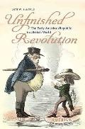 Unfinished Revolution : The Early American Republic in a British World