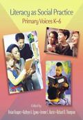 Literacy as Social Practice Primary Voices K-6