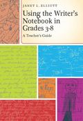Page by Page: A Practical Guide to Using the Writers Notebook in Grades 38