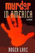 Murder in America A History