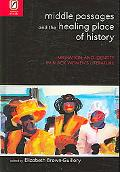 Middle Passages And the Healing Place of History Migration And Identity in Black Women's Lit...