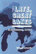 Late Great Lakes: An Environmental History