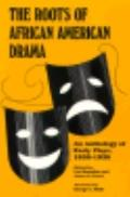 Roots of African American Drama An Anthology of Early Plays, 1858-1938