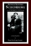 Arthur Alfonso Schomburg Black Bibliophile and Collector