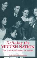 Defining the Yiddish Nation The Jewish Folklorists of Poland