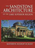 Sandstone Architecture of the Lake Superior Region