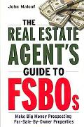 Real Estate Agent's Guide to Fsbos: Make Big Money Prospecting for-Sale-by-Owner Properties