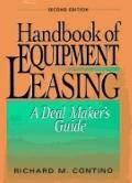 Handbook of Equipment Leasing: A Deal Maker's Guide - Richard M. Contino - Hardcover - 2ND