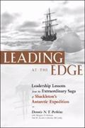Leading at the Edge Leadership Lessons from the Extraordinary Saga of Shackleton's Antarctic...
