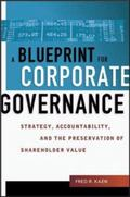 Blueprint for Corporate Governance Strategy, Accountability, and the Preservation of Shareho...