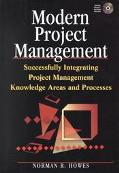 Modern Project Management Successfully Integrating Project Management Knowledge Areas and Pr...