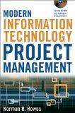 Modern Information Technology Project Management (With CD-ROM)