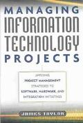 Managing Information Technology Projects Applying Project Management Strategies to Software,...