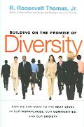 Building on the Promise of Diversity How We Can Move to the Next Level in Our Workplaces, Ou...