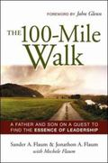 100-mile Walk A Father And Son on a Quest to Find the Essence of Leadership