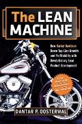 The Lean Machine: How Harley-Davidson Drove Top-Line Growth and Profitability with Revolutio...
