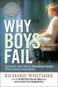 Why Boys Fail : Saving Our Sons from an Educational System That's Leaving Them Behind