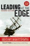 Leading at The Edge: Leadership Lessons from the Extraordinary Saga of Shackleton's Antarcti...