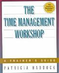 Time Management Workshop A Trainer's Guide