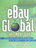 Ebay Global the Smart Way Buying & Selling International on the World #1 Auction Site