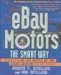 Ebay Motors the Smart Way Selling and Buying Cars, Trucks, Motorcycles, Boats, Parts, Access...