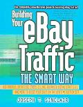 Building Your Ebay Traffic The Smart Way Use Froogle, Datafeeds, Cross-Selling, Advanced Lis...
