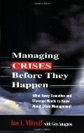 Managing Crises Before They Happen What Every Executive And Manager Needs to Kknow About Cri...