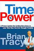 Time Power A Proven System for Getting More Done in Less Time Than You Ever Thought Possible