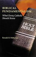 Biblical Fundamentalism What Every Catholic Should Know