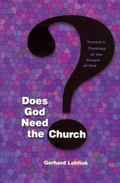Does God Need the Church? Toward a Theology of the People of God