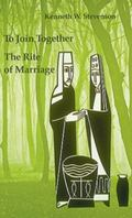 To Join Together The Rite of Marriage