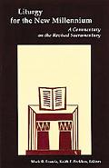 Liturgy for the New Millennium A Commentary on the Revised Sacramentary