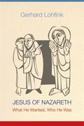 Jesus of Nazareth : What He Wanted, Who He Was