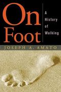 On Foot A History Of Walking