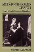 Modern Theories of Art, One From Winckelmann to Baudelaire