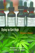 Dying to Get High: Marijuana as Medicine
