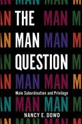 Man Question : Male Subordination and Privilege