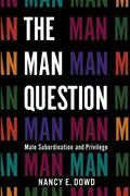 Man Question : Male Subordination and Privilege